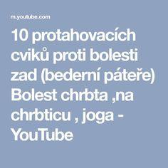 10 protahovacích cviků proti bolesti zad (bederní páteře) Bolest chrbta ,na chrbticu , joga - YouTube Youtube, Youtubers, Youtube Movies