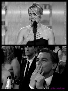 """""""Leo, I'm so happy I can stand here and tell you how much I love you and how much I've loved you for 13 years. I love you with all my heart, I really do."""" ~ Kate Winslet (Golden Globes 2009)"""