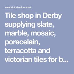 Tile shop in Derby supplying slate, marble, mosaic, porecelain, terracotta and victorian tiles for bathrooms and kitchens Black Laminate Flooring, Hall Flooring, Victorian Tiles Bathroom, Carpet Glue, Grout Stain, Porch Tile, Floor Restoration, Tiled Hallway, Victorian Terrace House
