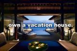 own a vacation house