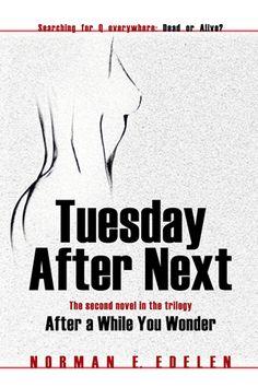 """Congrats Norman E. Edelen on the #newrelease """"Tuesday After Next"""""""