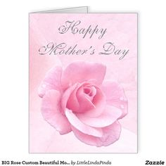 """BIG Gorgeous Mother's Day Card, Pink Rose """"Happy Mother's Day"""" Cards with our Message or Type in YOUR MESSAGE. Change to regular or notecard size. Pretty Pink Rose: CLICK: http://www.zazzle.com/big_rose_custom_beautiful_mothers_day_cards-137133917459884630?rf=238147997806552929 More Personalized Gifts for Mothers Day and Gifts for Her HERE: http://www.zazzle.com/littlelindapinda/gifts?cg=196629620389757891&rf=238147997806552929 HELP Call Linda: 239-949-9090"""