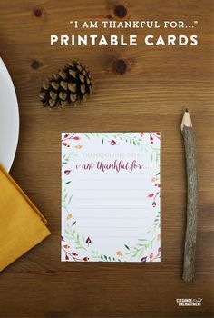"""No Thanksgiving table should be without these """"I am thankful for..."""" cards. Free printable download from Elegance & Enchantment."""