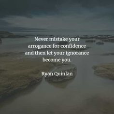 53 Arrogance quotes and sayings that'll enlighten your mind. Here are the best arrogance quotes to read from famous authors that will inspir. Arrogance Quotes, American Proverbs, Sun Tzu, Girl Boss Quotes, Terry Pratchett, I Love You Quotes, Friedrich Nietzsche, Humility, Believe In You