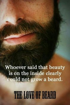 Beards are beautiful, the love of beard. My husband needs this as a bumper sticker!
