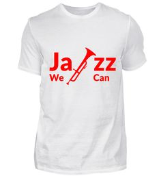 GIFT- JAZZ WE CAN T-Shirt Jazz T Shirts, Canning, Mens Tops, Gifts, Women, Fashion, Moda, Presents, Women's