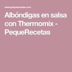 Albóndigas en salsa con Thermomix - PequeRecetas