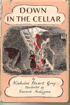 Down in the Cellar by Nicholas Stuart Gray. Illustrated by Edward Ardizzone Reading Pictures, Word Pictures, Vintage Book Covers, Vintage Children's Books, Book Cover Art, Book Art, Authors, Writers, Edward Ardizzone