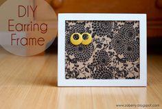 Zaaberry: DIY Earring Frame