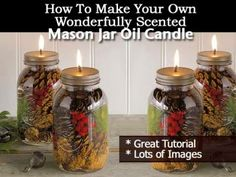 Recycle Reuse Renew Mother Earth Projects: How to Make Your Own Wonderfully Scented Mason Jar Oil Candle Mason Jar Oil Lamp, Mason Jar Scented Oil Candle, Mason Jar Oil Candles, Oil Candle Making, How To Make Oil Candles, Oil Jar Candles, Mason Jars, Scented Mason Jar Oil Candle