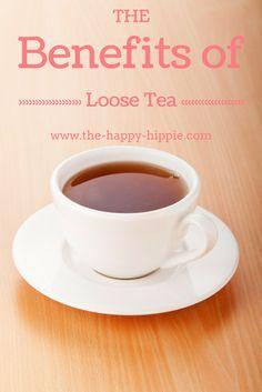 loose tea   benefits of   health benefits  benefits of loose tea