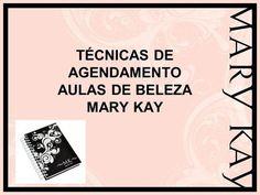 TÉCNICAS DE AGENDAMENTO AULAS DE BELEZA MARY KAY.