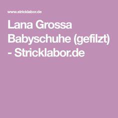 Lana Grossa Babyschuhe (gefilzt) - Stricklabor.de