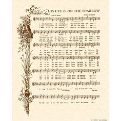 HIS EYE Is On The SPARROW --- 8 X 10 Antique Hymn Art Print. $5.00, via Etsy. This song came to mind the other night when I was thinking of Bailey's room. @Kristi Shilling, remember us singing this together over the phone? ;)