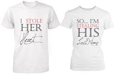 I Stole Her Heart, So I'm Stealing His Last Name Matching Couple Shirts: Wedding gift