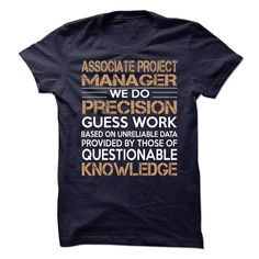 Associate Project Manager T-Shirts, Hoodies. ADD TO CART ==► https://www.sunfrog.com/LifeStyle/Associate-Project-Manager-91664086-Guys.html?id=41382