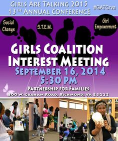 SAVE THE DATE: Girls Coalition Interest Meeting for girl-centered programs/organizations. Learn how we can share and collaborate resources to create more opportunities for more girls at the annual Girls Are Talking Conference 2015. Join us Tuesday, September 16, 2014 at 5:30pm, Partnership for Families, 800 W. Graham Road, Richmond, VA 23222. https://www.facebook.com/events/317031641791228/