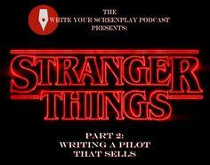 Stranger Things - Part 2: Writing A Pilot That Sells
