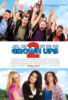 Grown Ups 2. In theatres 7.12.13