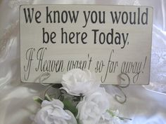Rustic Wedding Sign Memorial We know you would by dlightfuldesigns