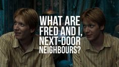 "15. Fred and George's quip when Ron becomes Prefect: | 23 ""Harry Potter"" Quotes That Really Should've Been In The Movies"