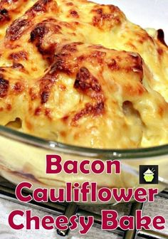 Bacon Cauliflower Cheesy Bake.... add chicken and make it into something like a shepherds pie????