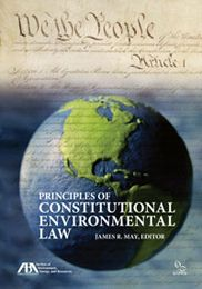 A new book by Widener Law professor James May is now available in the law library. Principles of Constitutional Environmental Law was published this year by the American Bar Association and the Environmental Law Institute.
