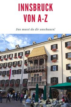 Mein Innsbruck A-Z - das alles bietet Innsbruck und lohnt sich bei deinem Besuch in der Hauptstadt der Alpen in Tirol. Mit Suchfunktion! #altstadtinnsbruck #innsbruck #innsbruckaltstadt Hotel Innsbruck, Hotels, Times Square, Photo Wall, Street View, Inspiration, Highlights, Europe, Trench