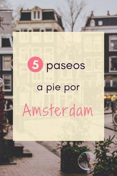 ¿Vas a viajar a Amsterdam? ¡Tienes que hacer al menos uno de estos paseos a pie! #viaje #amsterdam #paseos
