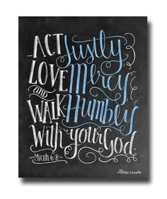 Scripture Art Bible Verse Art Micah 6 8 Scripture Print Bible Verse Sign Chalkboard Art Chalk Art Print Act Justly Love Mercy Walk Humbly on Etsy, $17.00