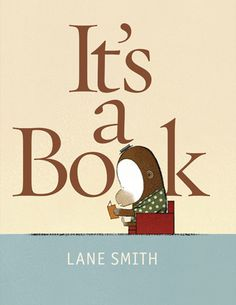It's a Book by Lane Smith reviewed by Katie Fitzgerald @ storytimesecrets.blogspot.com
