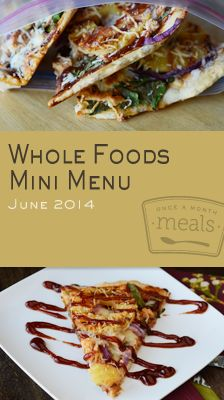 Whole Foods Mini June 2014 Menu   OAMC from Once A Month Meals