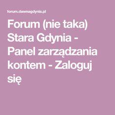 Forum (nie taka) Stara Gdynia - Panel zarządzania kontem - Zaloguj się