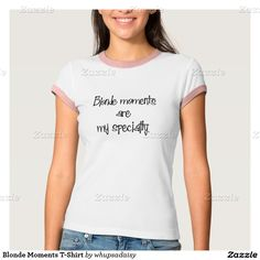 Blonde Moments T-Shirt