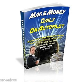 cool HOW TO MAKE MONEY DAILY ON AUTOPILOT PDF EBOOK WITH RESALE RIGHTS - For Sale Check more at http://shipperscentral.com/wp/product/how-to-make-money-daily-on-autopilot-pdf-ebook-with-resale-rights-for-sale-2/