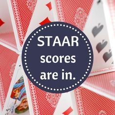 STAAR scores are in.  {A Teacher's Reaction to Test Scores}