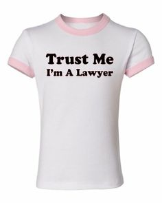 Mashed Clothing Trust Me Im A Lawyer Girls Ringer T-Shirt (White/Pink Small) ...