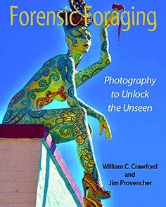 Forensic Foraging: Photography to Unlock the Unseen Color Photography, Digital Photography, Get Youtube Views, Facebook Likes, Forensics, Kindle, Eye Colors, Money Shot, Artist