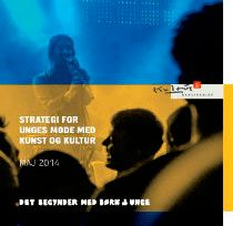 Strategi for unges møde med kunst og kultur. Unge: Slots- og Kulturstyrelsen