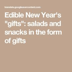 """Edible New Year's """"gifts"""": salads and snacks in the form of gifts"""