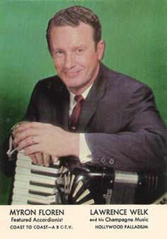 Memorial to Myron Floren, famous USA accordionist The Lawrence Welk Show, The Lennon Sisters, Piano Accordion, American Bandstand, Star Show, History Timeline, Old Shows, Vintage Tv, Old Tv
