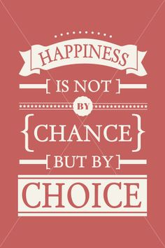 Happiness is not by Chance but by Choice a by NurulDesigns on Etsy, $8.00