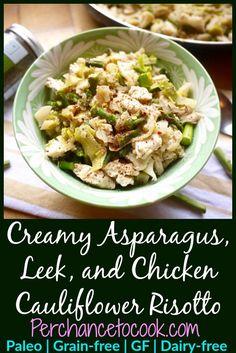 Creamy Asparagus, Leek, and Chicken Cauliflower Risotto (paleo, GF), Perchance To Cook www.perchancetocook.com