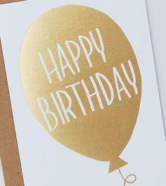 Happy Birthday Gold Foil Stamped Hand-Lettered Balloon Greeting Card