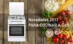 Novedades 2017 para cocinar a gas