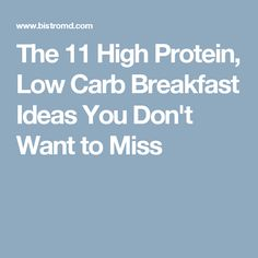 The 11 High Protein, Low Carb Breakfast Ideas You Don't Want to Miss
