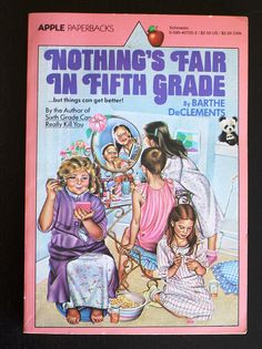 Nothing's Fair in Fifth Grade by Barthe DeClements. A middle-school must!
