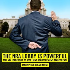 Tell the NRA to stop lying about the Arms Trade Treaty! Stop Lying, Truth To Power, Amnesty International, Military Police, Speak The Truth, Social Issues, Human Rights, Leadership, Acting