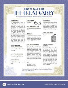 chroniclebooks:  Grab your cheaters, put down the giggle water, and get a wiggle on to download this How to Talk Like Gatsby guideon our Facebook page.Due for a comeback: these words and phrases from the 1920s are culled from Let's Bring Back: The Lost Language Edition, by Lesley M.M. Blume.    Brilliant!