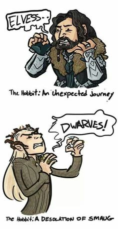 "The Unexpected Journey and The Desolation of Smaug <--- For the next one it will be a fangirl saying ""FEELS!"" and then curling into a ball to cry.<-- yup, that'll be it."